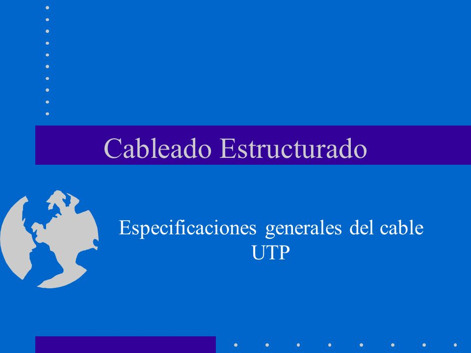 Cableado Estructurado Especificaciones generales del cable UTP