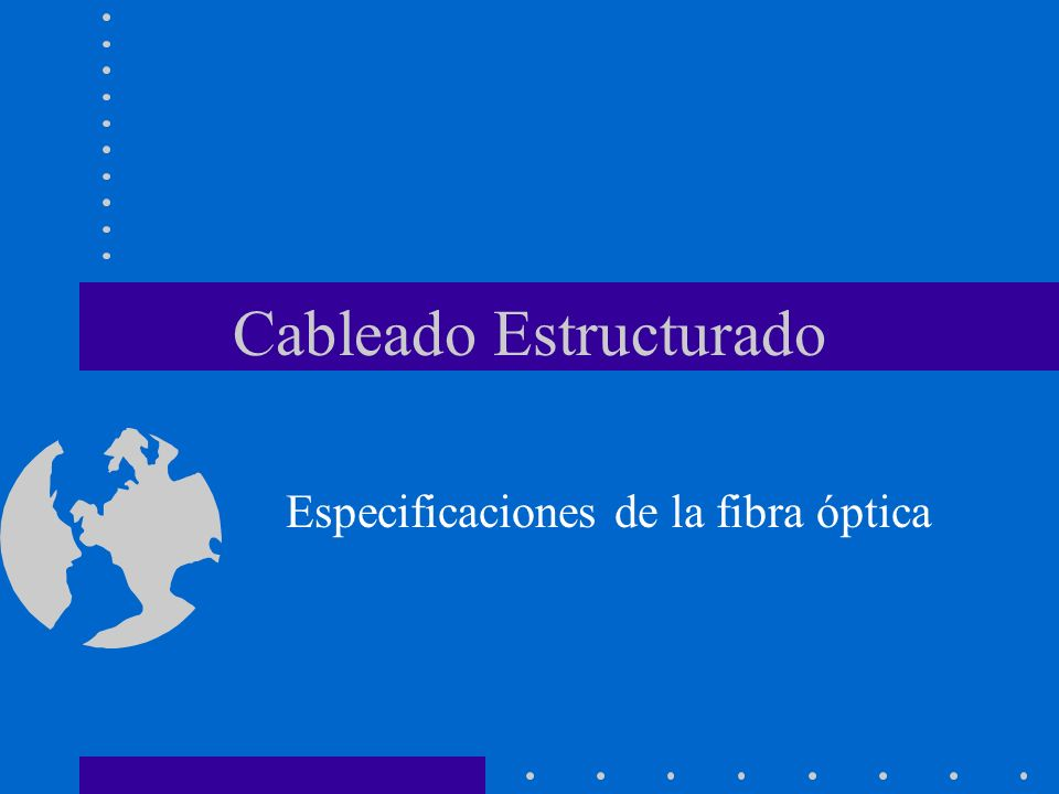 Cableado Estructurado Especificaciones de la fibra óptica