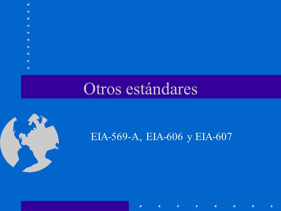 Otros estándares EIA-569-A, EIA-606 y EIA-607