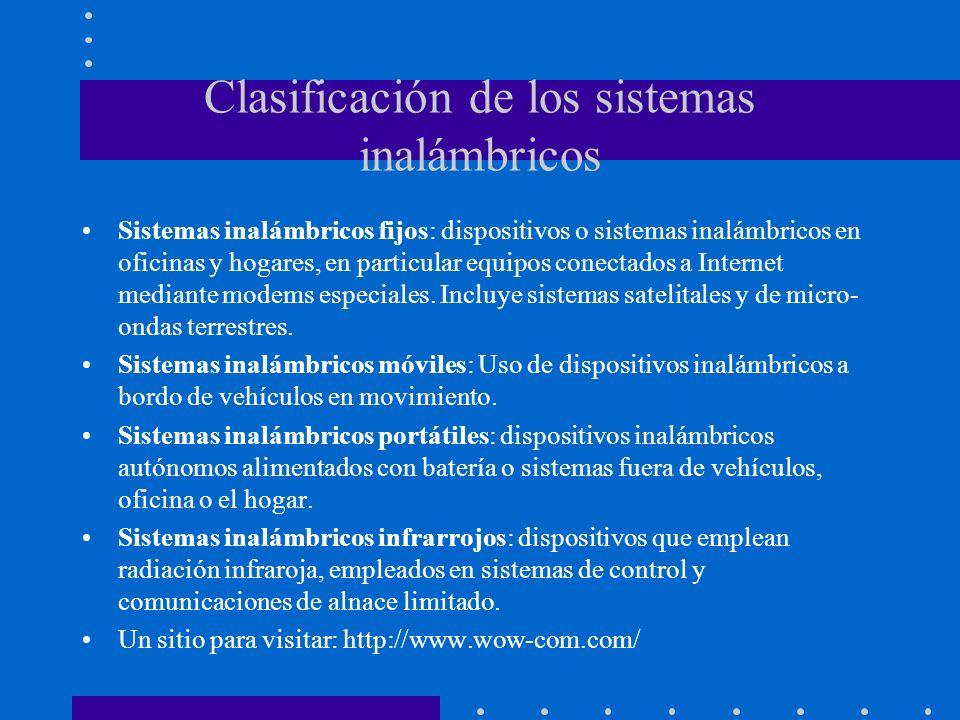 Clasificación de los sistemas inalámbricos Sistemas inalámbricos fijos: dispositivos o sistemas inalámbricos en oficinas y hogares, en particular equi