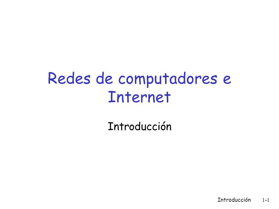 Introducción 1-2 Introducción Objetivo: Panorámica de las redes de computadores y terminología Los detalles serán estudiados durante el curso enfoque: Uso de Internet como ejemplo Contenido ¿Qué es Internet.