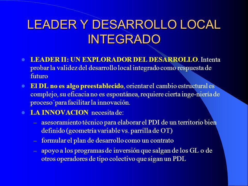 LEADER COMO ENSAYO Y AVANZADA La reforma de la política regional de 1988, basada en : la concreción financiera de los planes territoriales y la region