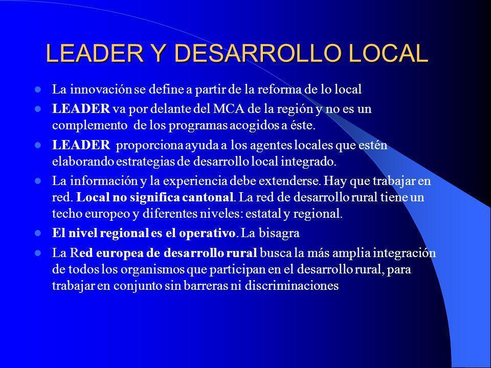 LEADER Y DESARROLLO LOCAL INTEGRADO LEADER II: UN EXPLORADOR DEL DESARROLLO. Intenta probar la validez del desarrollo local integrado como respuesta d