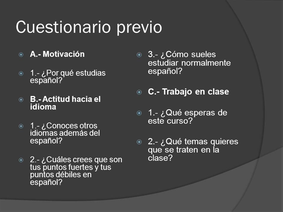 Cuestionario posterior A.- Evaluación del desarrollo de la clase 1.- ¿Las actividades planteadas en la clase eran de tu interés.