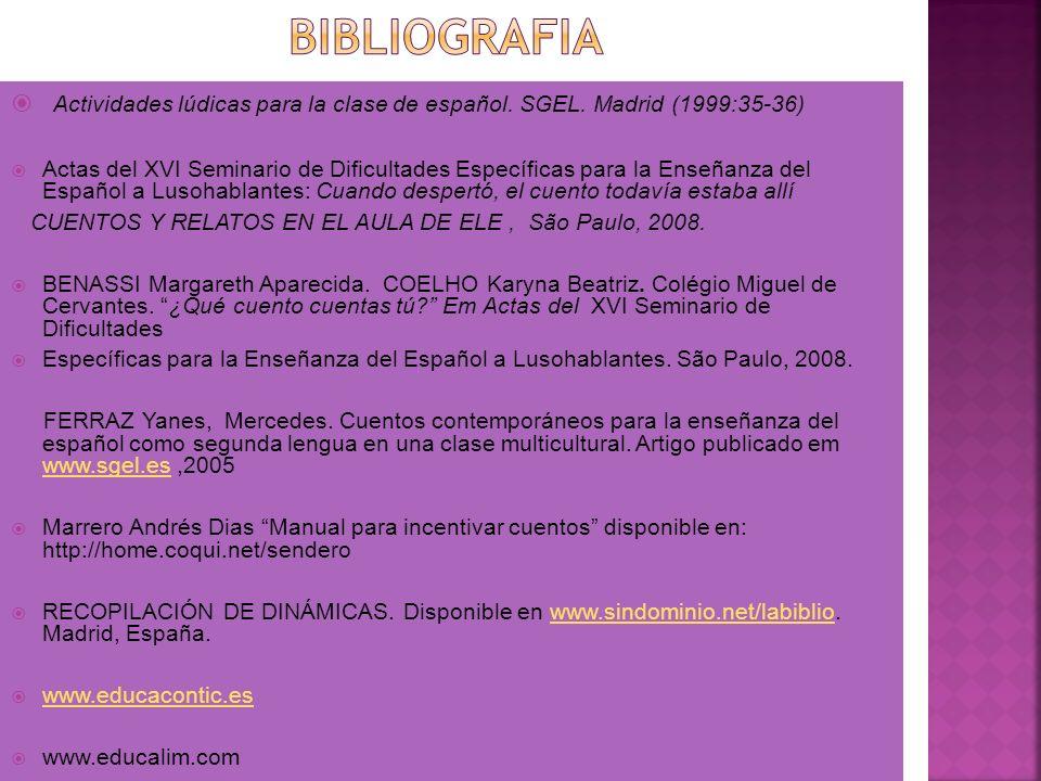 Actividades lúdicas para la clase de español. SGEL. Madrid (1999:35-36) Actas del XVI Seminario de Dificultades Específicas para la Enseñanza del Espa