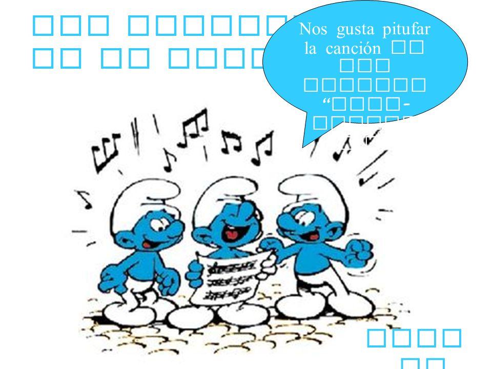 Los pitufos en el pueblo cant ar Nos gusta pitufar la canción de los pitufos lala - lalala la la