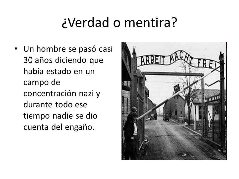 ¿Verdad o mentira? Un hombre se pasó casi 30 años diciendo que había estado en un campo de concentración nazi y durante todo ese tiempo nadie se dio c