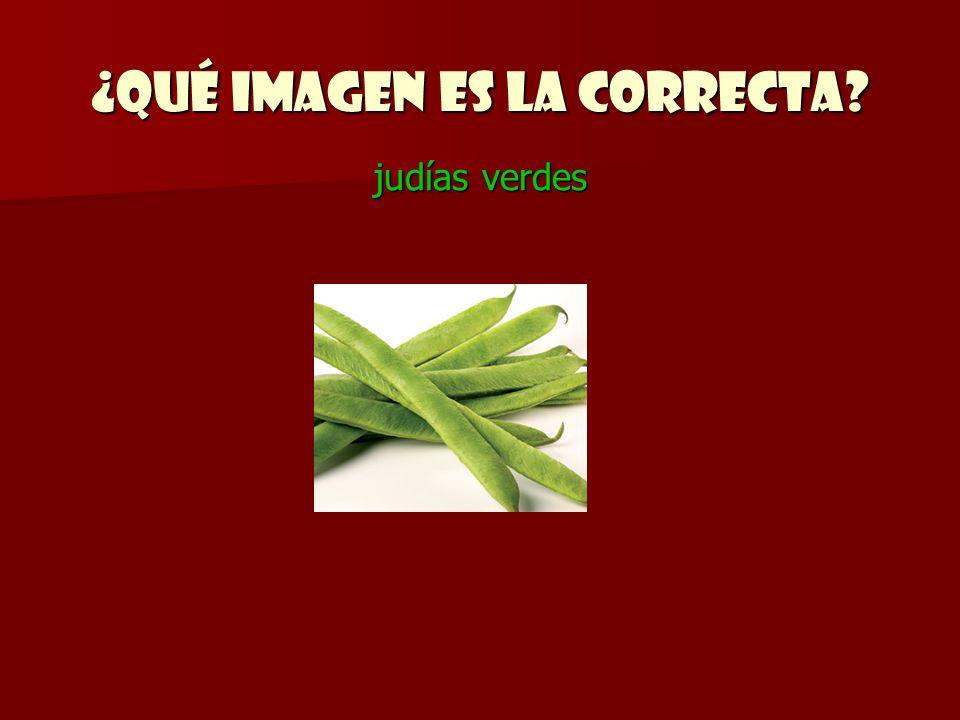 ¿Qué imagen es la correcta? judías verdes