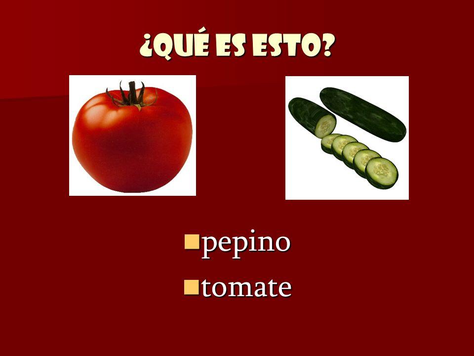 ¿Qué es esto? pepino pepino tomate tomate