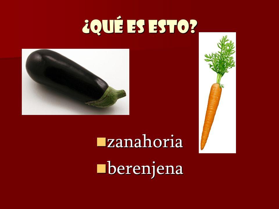 ¿Qué es esto? zanahoria zanahoria berenjena berenjena