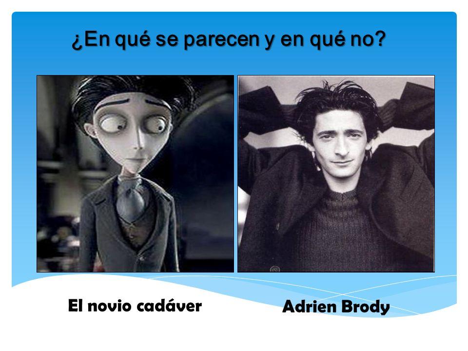 ¿En qué se parecen y en qué no? El novio cadáver Adrien Brody