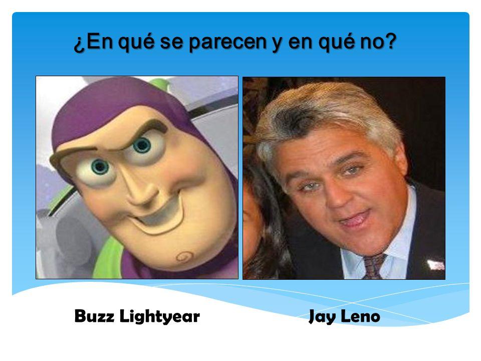 ¿En qué se parecen y en qué no? Buzz LightyearJay Leno