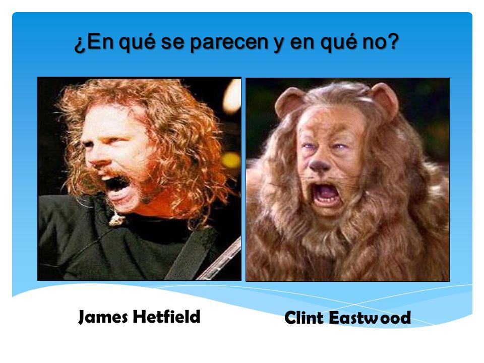 ¿En qué se parecen y en qué no? James Hetfield Clint Eastwood