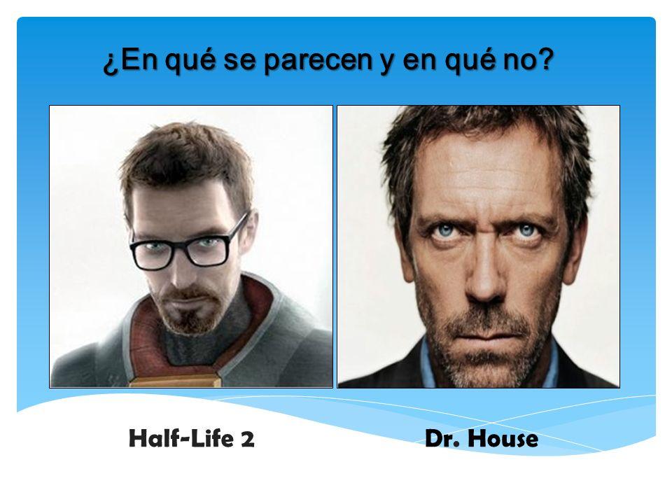 ¿En qué se parecen y en qué no? Half-Life 2 Dr. House
