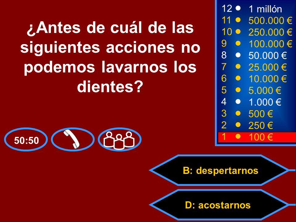 A: comer C: salirD: acostarnos B: despertarnos 2 250 8 7 6 5 4 3 50.000 25.000 10.000 5.000 1.000 500 12 11 10 9 1 millón 500.000 250.000 100.000 ¿Ant