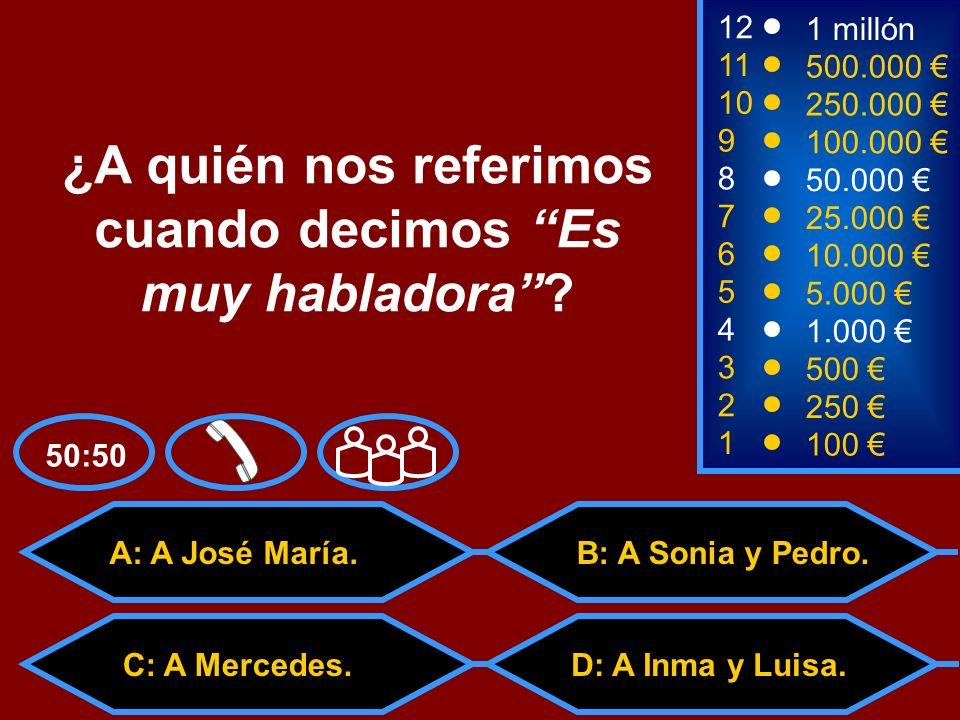 A: Un parque natural C: Una marca de yogurD: Una fiesta religiosa B: Una actriz española 2 250 8 7 50.000 25.000 12 11 9 1 millón 500.000 100.000 ¿Qué es Doñana.