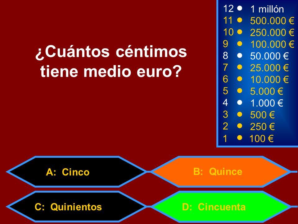 1100 8 7 6 3 50.000 25.000 10.000 500 12 11 10 9 1 millón 500.000 250.000 100.000 ¿Cuántos céntimos tiene medio euro? 2 250 4 1.000 5 5.000 C: Quinien
