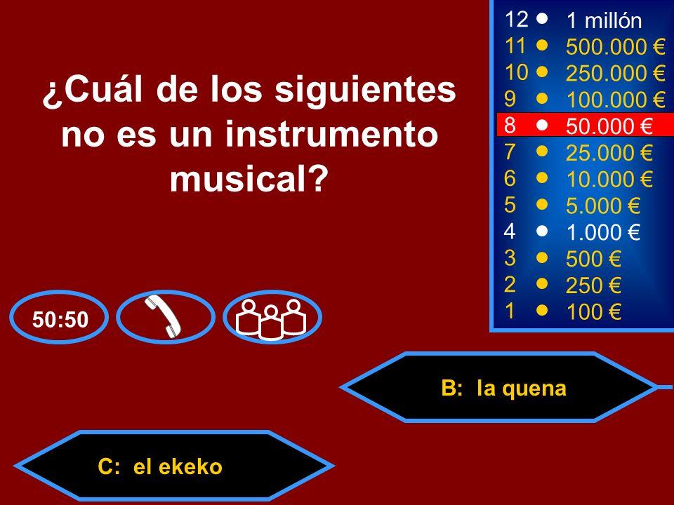 A: el charango C: el ekekoD: el violín B: la quena 2 250 12 11 10 9 1 millón 500.000 250.000 100.000 ¿Cuál de los siguientes no es un instrumento musi
