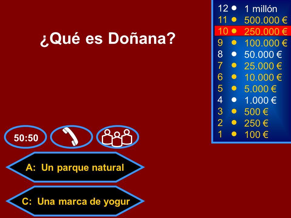 A: Un parque natural C: Una marca de yogurD: Una fiesta religiosa B: Una actriz española 2 250 8 7 50.000 25.000 12 11 9 1 millón 500.000 100.000 ¿Qué