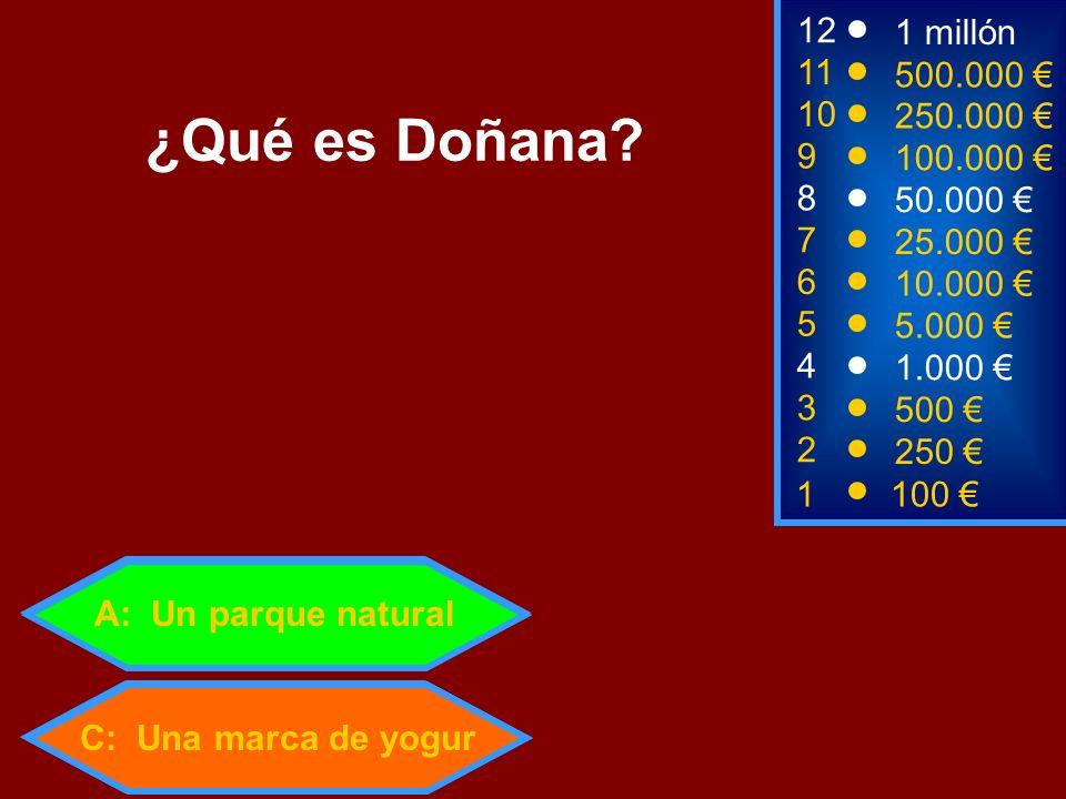 1100 8 3 50.000 500 12 10 9 1 millón 250.000 100.000 ¿Qué es Doñana? 2 250 4 1.000 5 5.000 C: Una marca de yogur 6 10.000 7 25.000 11 500.000 A: Un pa