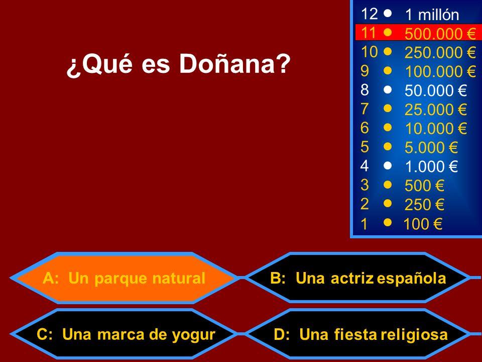 1100 8 3 50.000 500 12 10 9 1 millón 250.000 100.000 ¿Qué es Doñana? 2 250 4 1.000 5 5.000 6 10.000 7 25.000 11 500.000 C: Una marca de yogur A: Un pa
