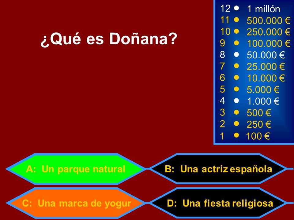 1100 8 3 50.000 500 12 10 9 1 millón 250.000 100.000 ¿Qué es Doñana? 2 250 4 1.000 5 5.000 6 10.000 7 25.000 11 500.000 D: Una fiesta religiosa B: Una