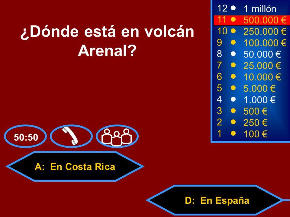 A: En Costa Rica C: En PanamáD: En España B: En Uruguay 2 250 12 10 9 1 millón 250.000 100.000 ¿Dónde está en volcán Arenal? 1 100 3 500 4 1.000 5 5.0