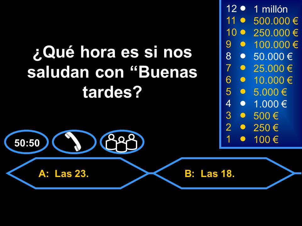 A: Las 23. C: Las 10.D: Las 12. 50:50 B: Las 18.