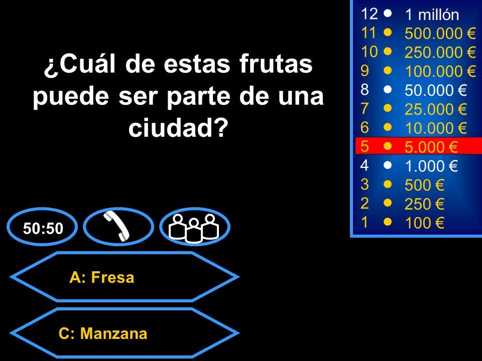 A: Fresa C: ManzanaD: Plátano B: Pera 2 250 8 7 6 50.000 25.000 10.000 12 11 10 9 1 millón 500.000 250.000 100.000 ¿Cuál de estas frutas puede ser parte de una ciudad.