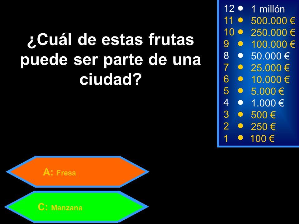 A: Fresa 1100 8 7 3 50.000 25.000 500 12 11 10 9 1 millón 500.000 250.000 100.000 ¿Cuál de estas frutas puede ser parte de una ciudad.