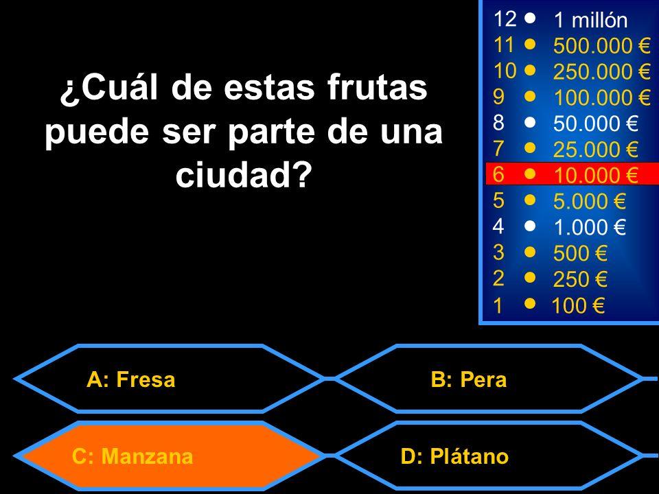 1100 8 7 3 50.000 25.000 500 12 11 10 9 1 millón 500.000 250.000 100.000 ¿Cuál de estas frutas puede ser parte de una ciudad.