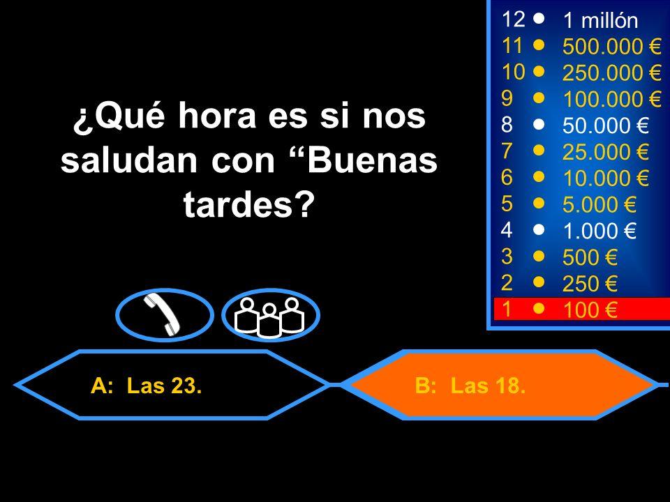 A: Las 23. 50:50 B: Las 18.