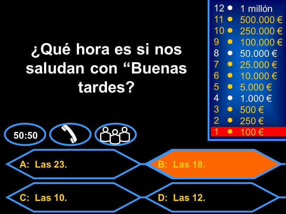 A: Las 23.C: Las 10.D: Las 12. 50:50 B: Las 18.