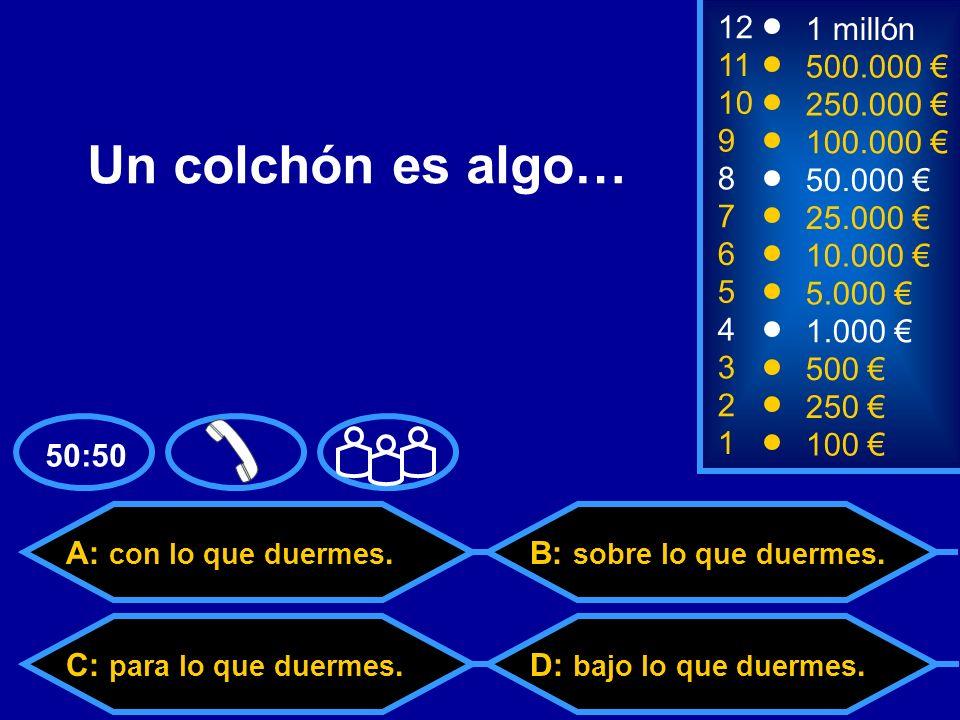 A: Tumbado boca abajo C: Tumbado de ladoD: Colgando de un árbol B: Tumbado boca arriba 2 250 8 7 6 50.000 25.000 10.000 12 11 10 9 1 millón 500.000 250.000 100.000 ¿En qué postura se ven mejor las estrellas.