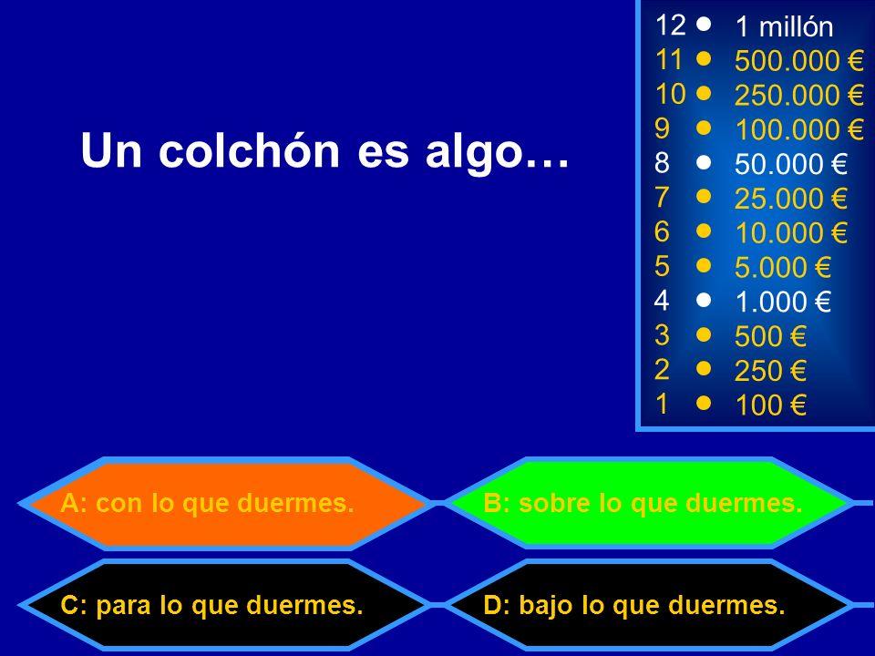 C: Mantener un chiste B: Cometer un error 2 250 8 7 6 5 4 50.000 25.000 10.000 5.000 1.000 12 11 10 9 1 millón 500.000 250.000 100.000 ¿Cuál de las colocaciones es incorrecta.