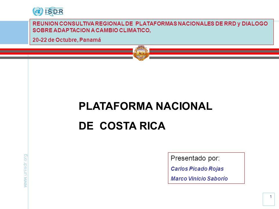 www.unisdr.org 1 REUNION CONSULTIVA REGIONAL DE PLATAFORMAS NACIONALES DE RRD y DIALOGO SOBRE ADAPTACION A CAMBIO CLIMATICO, 20-22 de Octubre, Panamá