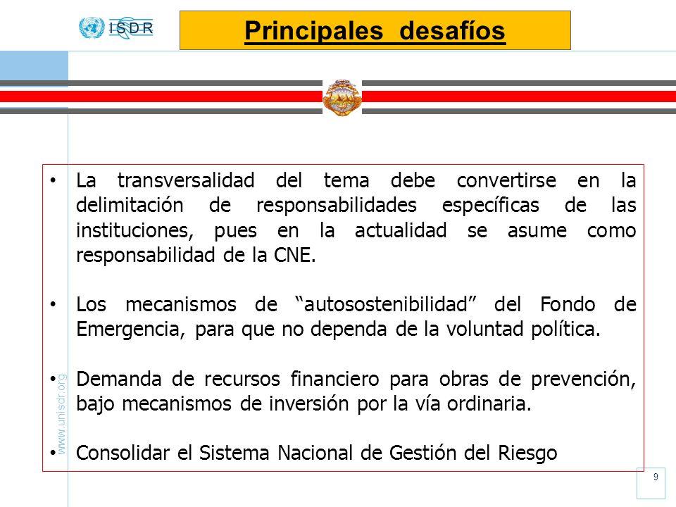 www.unisdr.org 9 La transversalidad del tema debe convertirse en la delimitación de responsabilidades específicas de las instituciones, pues en la act