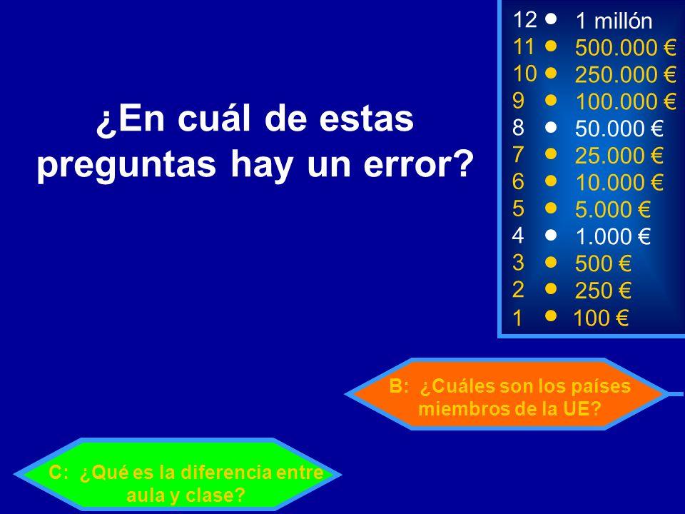 1100 8 7 6 5 3 50.000 25.000 10.000 5.000 500 12 11 10 9 1 millón 500.000 250.000 100.000 ¿En cuál de estas preguntas hay un error.