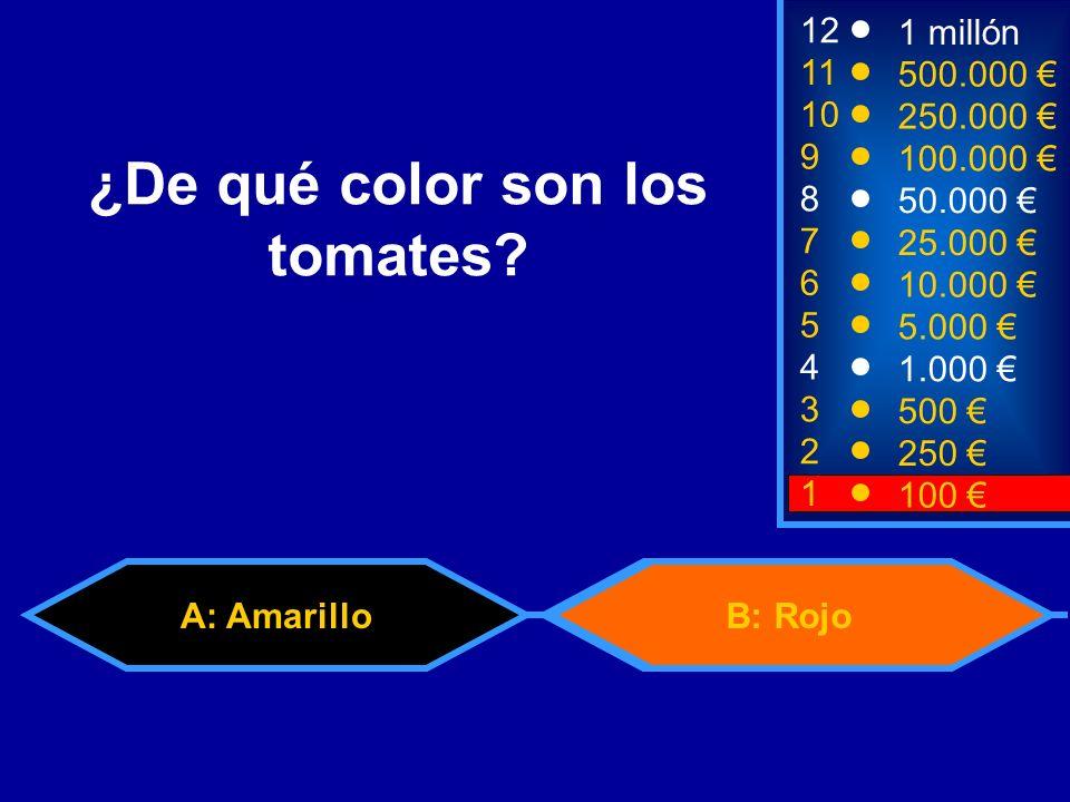 A: Amarillo 50:50 B: Rojo 2 250 1 100 8 7 6 5 4 3 50.000 25.000 10.000 5.000 1.000 500 12 11 10 9 1 millón 500.000 250.000 100.000 ¿De qué color son los tomates?
