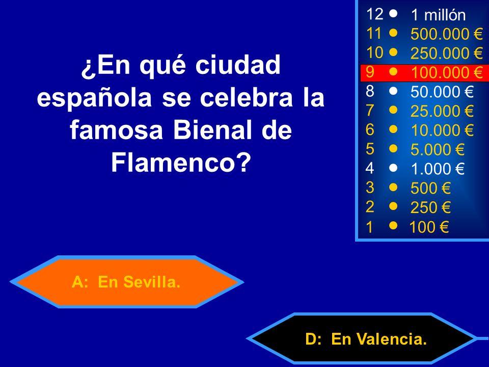 A: En Sevilla. D: En Valencia.