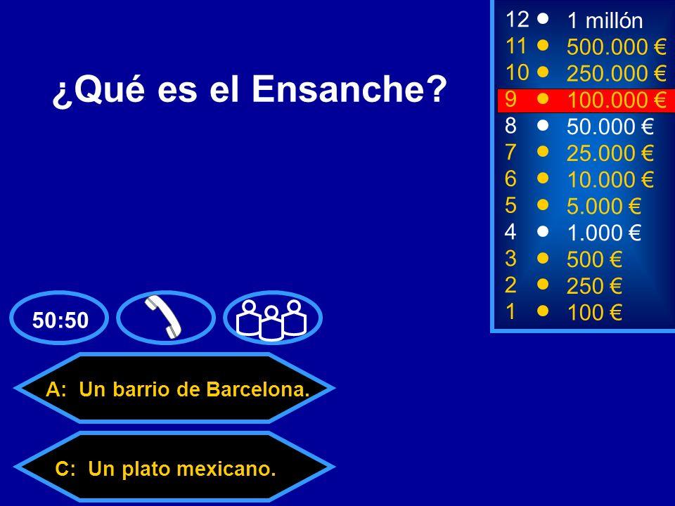 A: Un barrio de Barcelona. C: Un plato mexicano. D: Un ritmo de música.