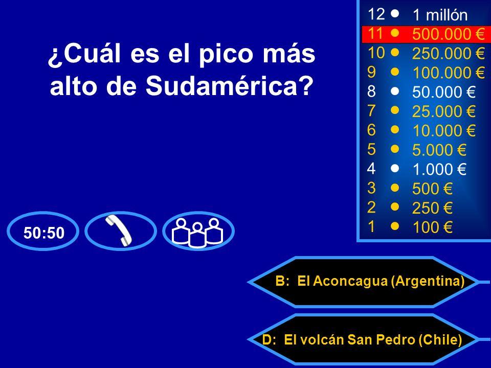 A: El Huascarán (Perú) C: El Nevado Sajama (Bolivia) D: El volcán San Pedro (Chile) B: El Aconcagua (Argentina) 2 250 12 10 9 1 millón 250.000 100.000 ¿Cuál es el pico más alto de Sudamérica.