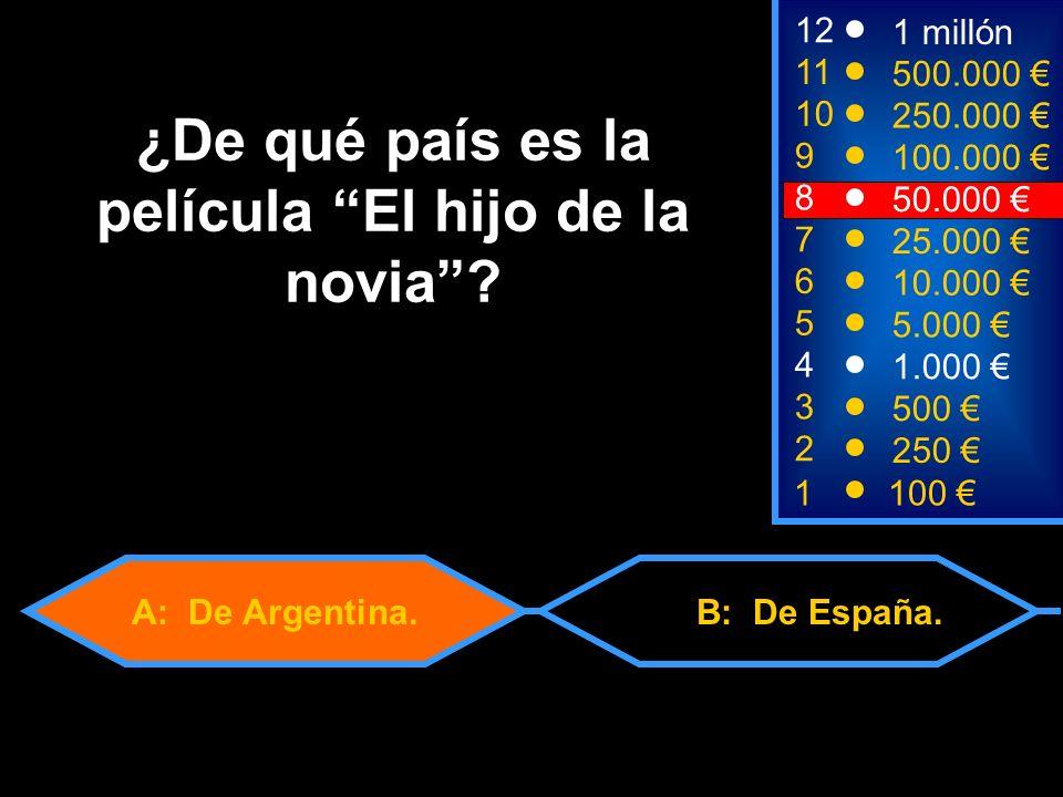 A: De Argentina.B: De España.