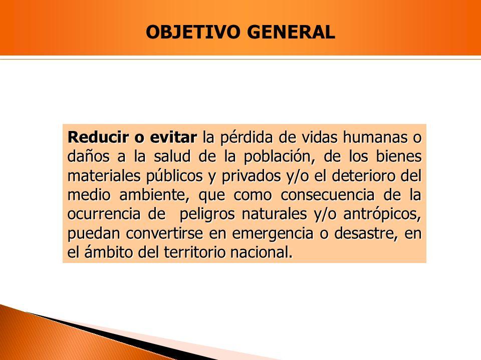 Reducir o evitar la pérdida de vidas humanas o daños a la salud de la población, de los bienes materiales públicos y privados y/o el deterioro del med