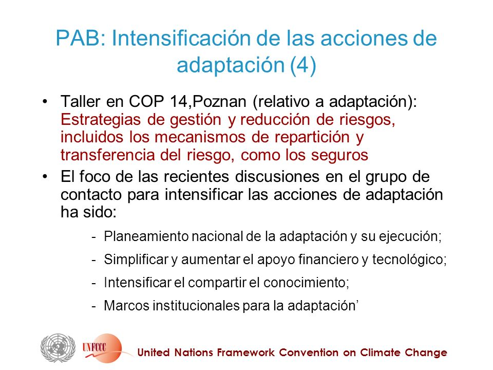United Nations Framework Convention on Climate Change PAB: Intensificación de las acciones de adaptación (4) Taller en COP 14,Poznan (relativo a adapt