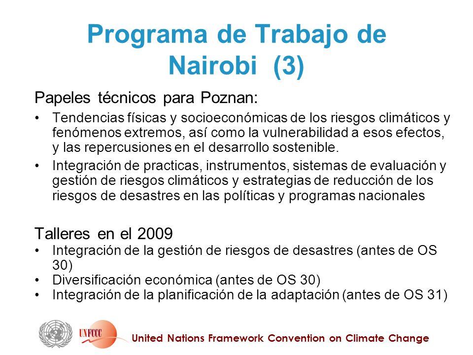 United Nations Framework Convention on Climate Change Programa de Trabajo de Nairobi (3) Papeles técnicos para Poznan: Tendencias físicas y socioeconómicas de los riesgos climáticos y fenómenos extremos, así como la vulnerabilidad a esos efectos, y las repercusiones en el desarrollo sostenible.