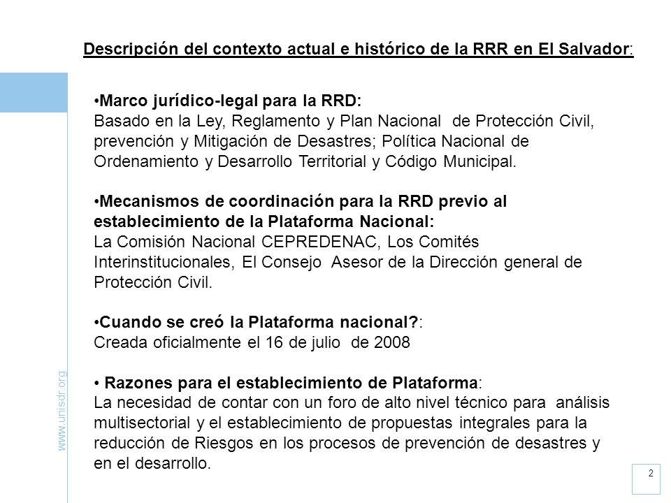 www.unisdr.org 2 Descripción del contexto actual e histórico de la RRR en El Salvador: Marco jurídico-legal para la RRD: Basado en la Ley, Reglamento