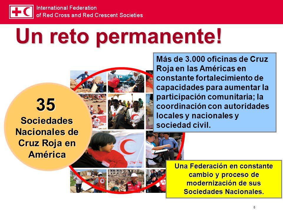 5 35 Sociedades Nacionales de Cruz Roja en América Más de 3.000 oficinas de Cruz Roja en las Américas en constante fortalecimiento de capacidades para