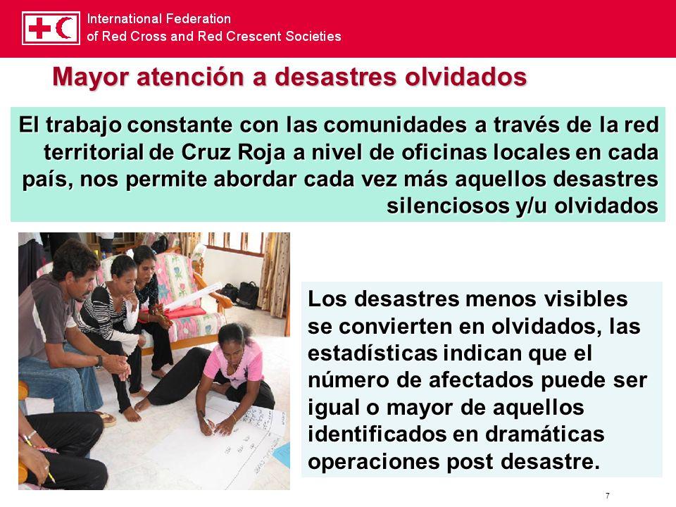 7 El trabajo constante con las comunidades a través de la red territorial de Cruz Roja a nivel de oficinas locales en cada país, nos permite abordar c