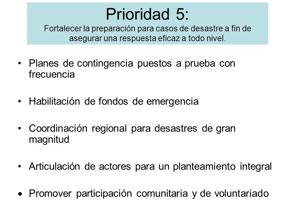 Planes de contingencia puestos a prueba con frecuencia Habilitación de fondos de emergencia Coordinación regional para desastres de gran magnitud Arti